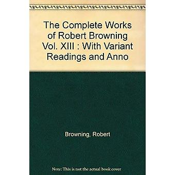 De komplette verkene til Robert Browning - Med variantavlesninger og Anno