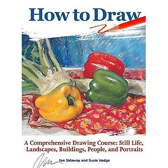 How to Draw - A Comprehensive Drawing Course - Still Life - Landscapes