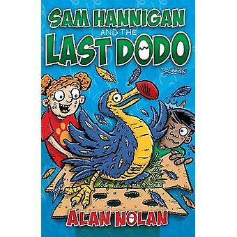 Sam Hannigan and the Last Dodo door Alan Nolan - 9781788490863 Boek