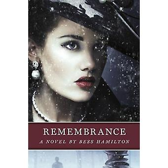Remembrance - A Novel by Bess Hamilton - 9781988281438 Book