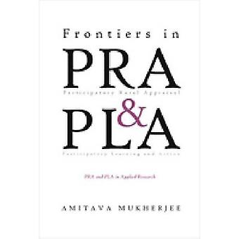 Frontiers in PRA and PLA - PRA and PLA in Applied Research by Amitava