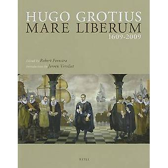 Hugo Grotius Mare Liberum 1609-2009 - Original Latin Text and English