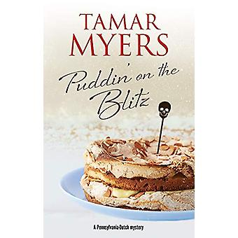 Puddin' on the Blitz by Tamar Myers - 9781780296425 Book