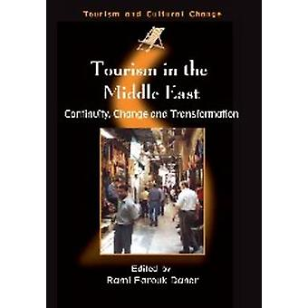 Tourism in the Middle East - Continuity - Change and Transformation by
