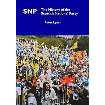SNP - The History of the Scottish National Party (2nd Revised edition)