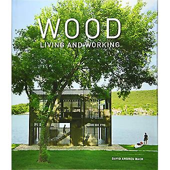Wood - Living and Working by David Andreu - 9788499369440 Book