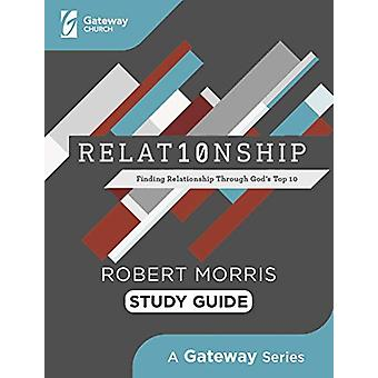 Relat10nship Study Guide - Finding Relationship Through God's Top 10 b