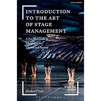 Introduction to the Art of Stage Management - A Practical Guide to Wor