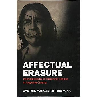 Affectual Erasure - Representations of Indigenous Peoples in Argentine