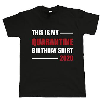 Dit is mijn quarantaine verjaardag shirt, Mens T Shirt - Isolatie, Lockdown