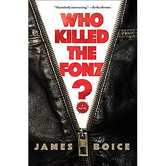 Who Killed the Fonz? by James Boice - 9781501196898 Book
