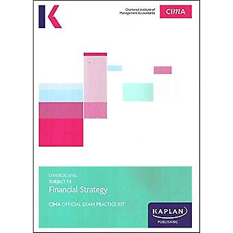 F3 FINANCIAL STRATEGY - EXAM PRACTICE KIT by Kaplan Publishing - 9781
