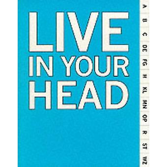 Live in Your Head - Concept and Experiment in Britain 1965-1975 by Liv