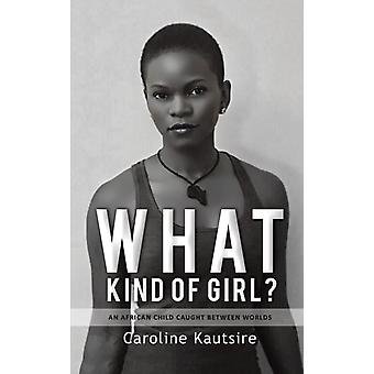 WHAT KIND OF GIRL by KAUTSIRE & CAROLINE
