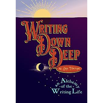 Writing Down Deep by Jan Fortune