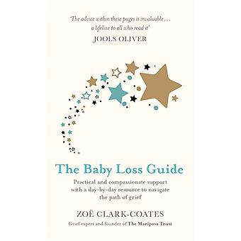 The Baby Loss Guide by ClarkCoates & Zoe