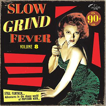 Various Artist - Slow Grind Fever Volume 8 [Vinyl] USA import