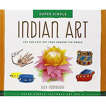Indian Art: Fun and Easy Art from Around the World (Super Sandcastle: Super Simple Cultural Art; Ensemble 2)