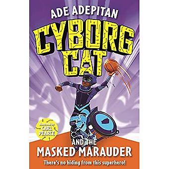 Cyborg Cat and the Masked Marauder (Cyborg Cat)