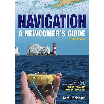 Navigation A Newcomers Guide by Hopkinson & Sara