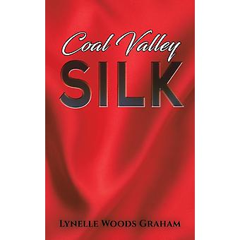 Coal Valley Silk-tekijä Graham & Lynelle Woods