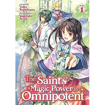 The Saints Magic Power is Omnipotent Light Novel Vol. 1 by Tachibana & Yuka