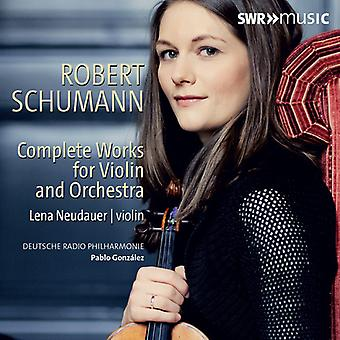 Schumann - Schumann: Complete Works for Violin & Orchestra [CD] USA import