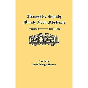 Hampshire County - Virginia (now West Virginia) - Volume I--Minute Boo