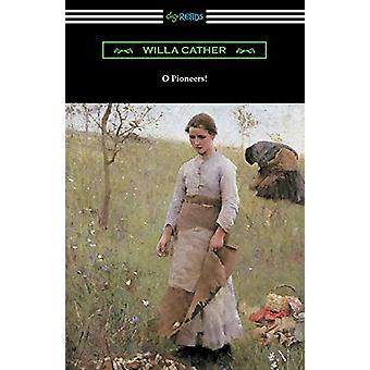 O Pioneers! by Willa Cather - 9781420954999 Book