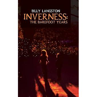 Inverness - The Barefoot Years by Billy Langston - 9781481729864 Book
