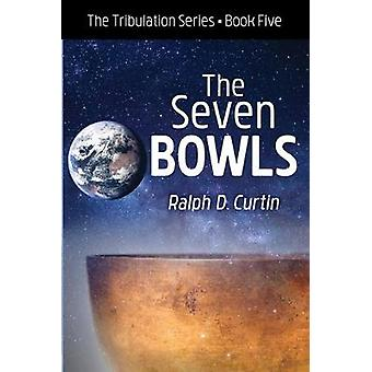 The Seven Bowls by Ralph D Curtin - 9781532687655 Book