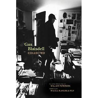 Gus Blaisdell Collected by Edited by William Peterson & Edited by Nicole Blaisdell Ivey