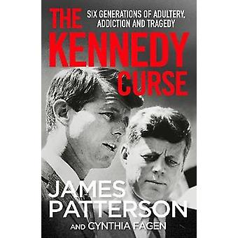 The Kennedy Curse The shocking true story of Americas most famous family