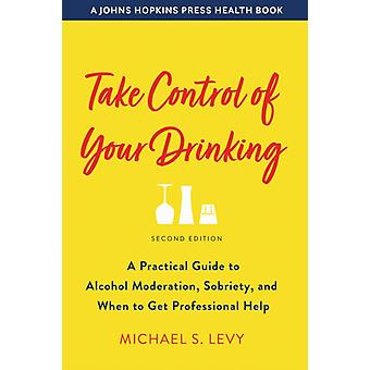 Take Control of Your Drinking by Levy & Michael S. VP of Clinical Services & CAB Health & Recovery Services & Inc.