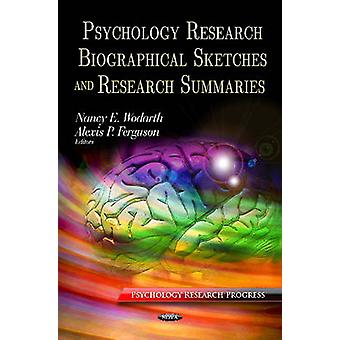 Psychology Research Biographies  Summaries by Edited by Alexis P Ferguson Edited by Nancy E Wodarth