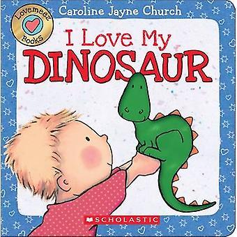 Lovemeez - I Love My Dinosaur by Caroline Jayne-Church - Caroline Jayn