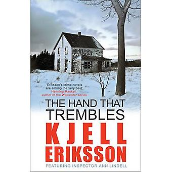 The Hand That Trembles by Kjell Eriksson - Ebba Segerberg - 978074904