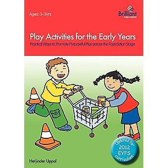 Play Activities for the Early Years by Herjinder Uppal - 978085747671