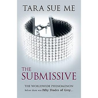 The Submissive by Tara Sue Me - 9781472208071 Book