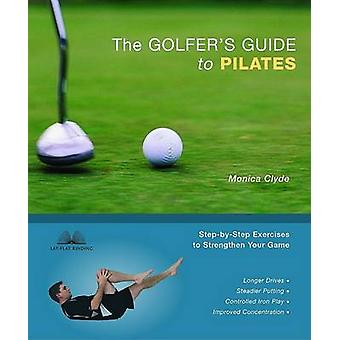 Golfer's Guide to Pilates by Monica Clyde - 9781569755389 Book