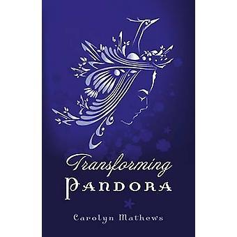 Omvandla Pandora av Carolyn Mathews - 9781780997452 bok