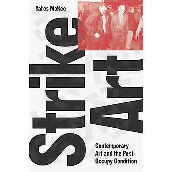 Strike kunst! -Contemporary Art og Post-Occupy tilstanden af Yates