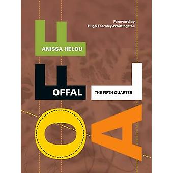 Offal - The Fifth Quarter by Anissa Helou - 9781906650551 Book