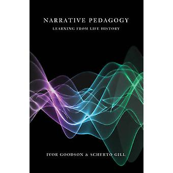 Narrative Pedagogy - Life History and Learning (1st New edition) by Iv