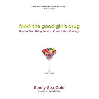 Comida: Droga a menina: como parar de usar alimentos para controlar seus sentimentos