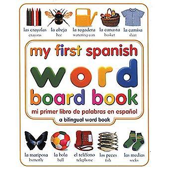 My First Spanish Word Board Book/Mi Primer Libro de Palabras En Espanol (My First Word Books)