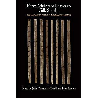 De hojas de morera para rollos de seda: nuevos enfoques para el estudio de las tradiciones asiáticas manuscrito (Laawrence J...