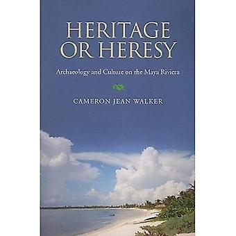 Heritage or Heresy: Archaeology and Culture on the Maya Riviera (Caribbean Archaeology and Ethnohistory Series)