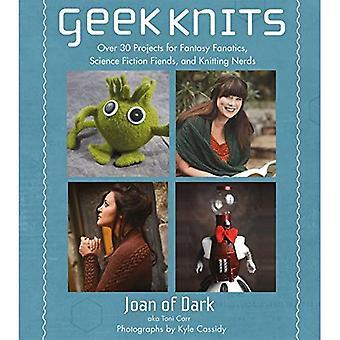 Geek Strick: Mehr als 30 Projekte für Fanatiker Fantasy, Science Fiction Feinde und stricken Nerds