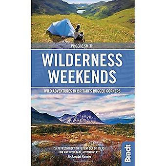 Wilderness Weekends: Wild adventures in Britain's rugged corners (Bradt Travel Guides (Bradt on Britain))